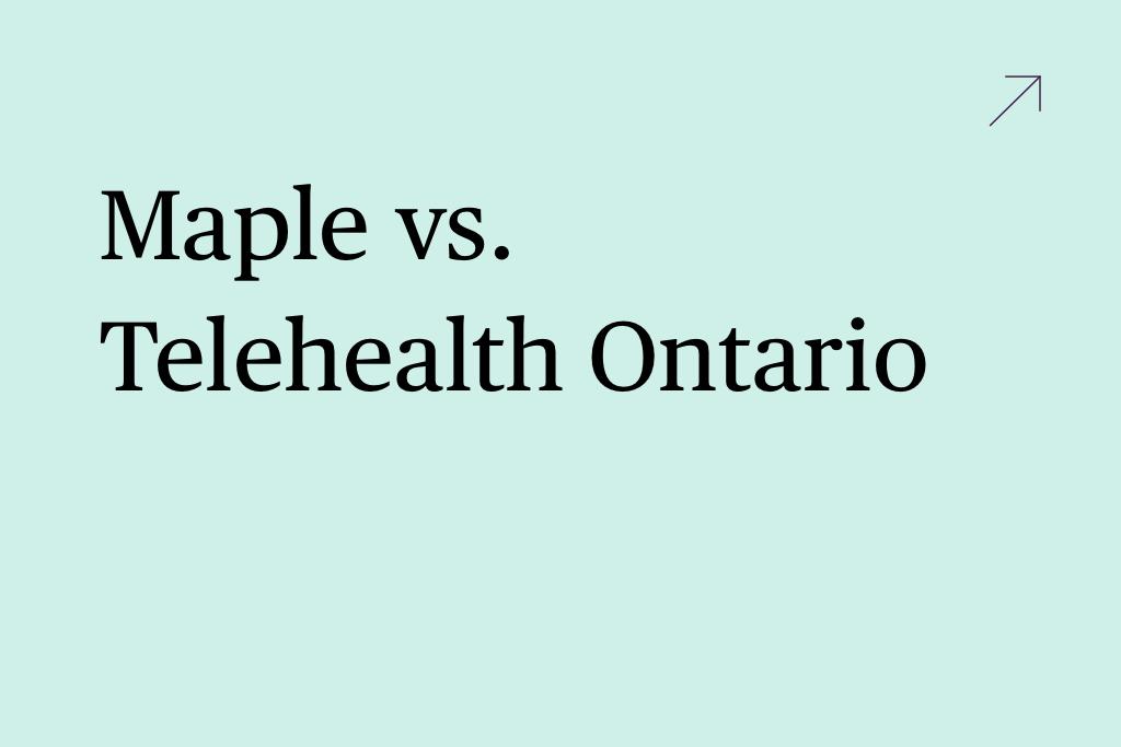 Maple-vs-Telehealth-Ontario-compare