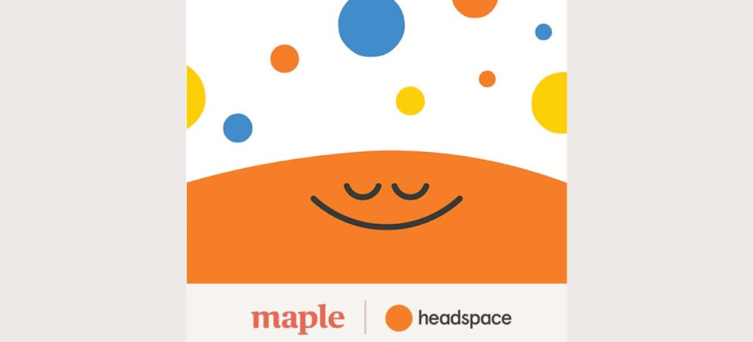Maple offers access to Headspace, global leader in mindfulness and meditation, to support employee mental health